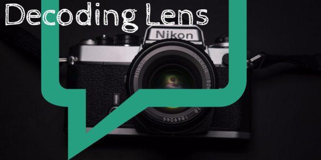 Camera Lenses Terminology, Basics Understanding Camera Lenses